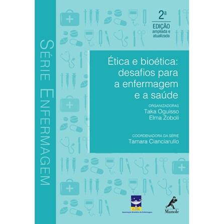Livro - Ética e Bioética: Desafios para a Enfermagem e a Saúde - Oguisso
