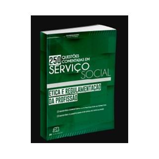 Livro - Ética e Regulamentação da Profissão em Serviço Social -  250 Questões Comentadas - Firmino - Pré Venda