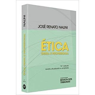 Livro - Ética Geral E Profissional - Nalini - Revista dos Tribunais