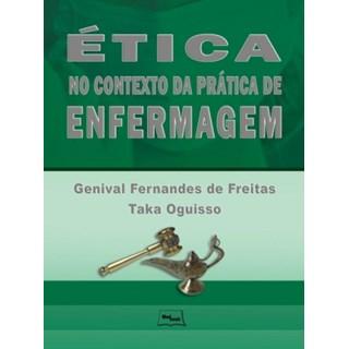Livro - Ética no Contexto da Prática de Enfermagem - Oguisso