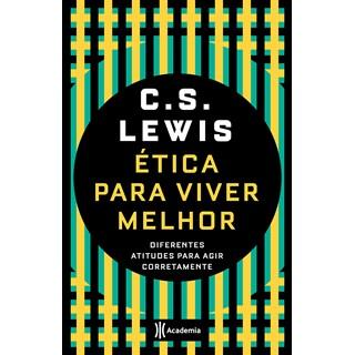 Livro - Ética Para Viver Melhor - Lewis - Planeta