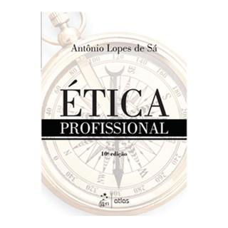 Livro - Ética Profissional - Lopes - Atlas