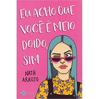 Livro - Eu Acho Que Você é Meio Doido, Sim - Araújo