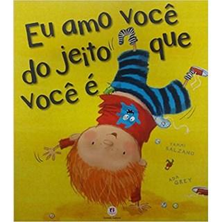 Livro - Eu Amo Você do Jeito que Você É - Salzano - Ciranda