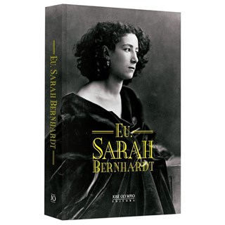 Livro - Eu, Sarah Bernhardt - Bernhardt  - José Olympio