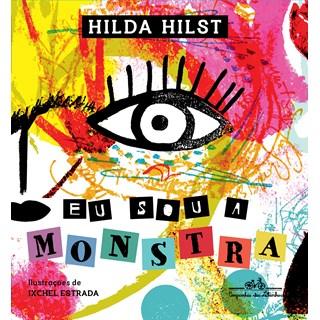 Livro Eu Sou a Monstra - Hilst - Companhia das Letrinhas