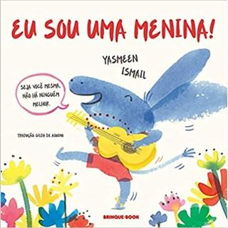 Livro - Eu Sou Uma Menina! - Ismail - Brinque Book