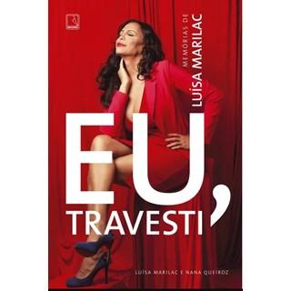 Livro - Eu Travesti - Memorias De Luisa Marilac