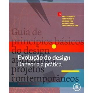 Livro - Evolução do Design Da Teoria à Prática - Samara