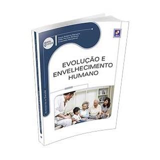 Livro - Evolução e Envelhecimento Humano - Série Eixos - Barsano