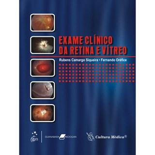 Livro - Exame Clínico da Retina e Vítreo - Siqueira BFI