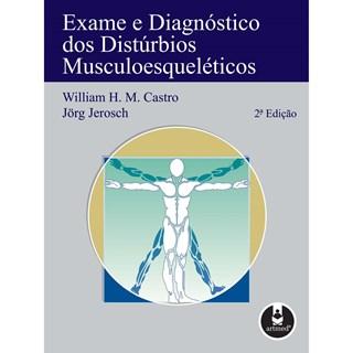 Livro - Exame e Diagnóstico dos Distúrbios Musculoesqueléticos - Castro