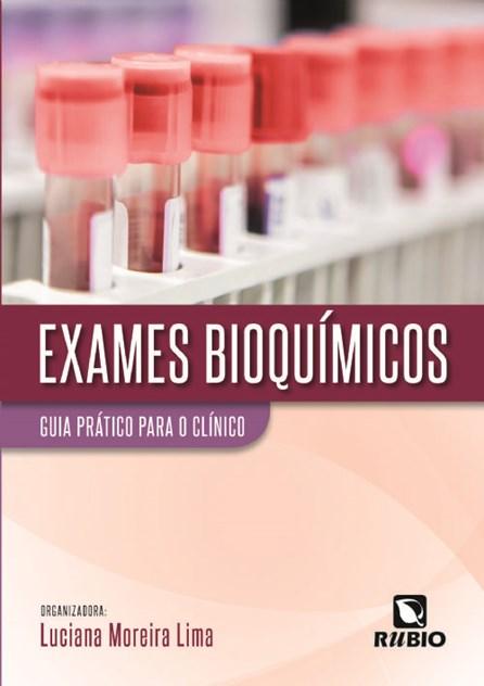 Livro - Exames Bioquímicos: Guia Prático para o Clínico - Lima