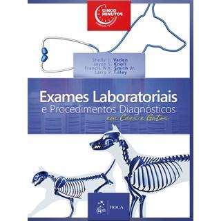 Livro Exames Laboratoriais e Procedimentos Diagnósticos em Cães e Gatos - Vadem - Roca
