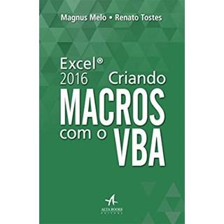 Livro - Excel 2016 - Criando - Macros com o VBA - Melo