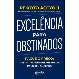 Livro - Excelência para Obstinados - Accyoli