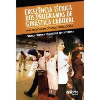 Livro - Excelência Técnica dos Programas de Ginástica Laboral: Uma abordagem didático-pedagógica - Pereira