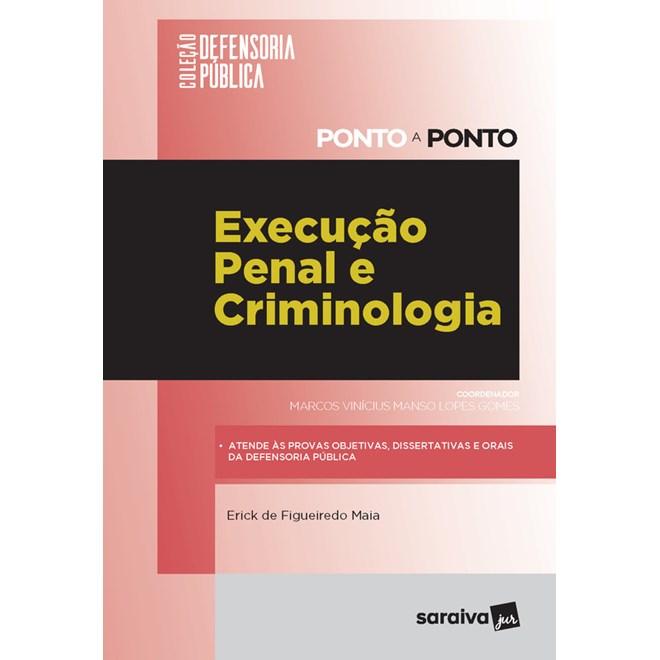 Livro Execução Penal e Criminologia - Maia - Saraiva