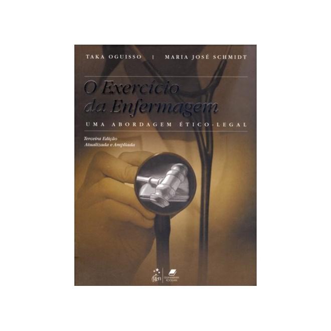 Livro - Exercício da Enfermagem - Uma Abordagem Ético-Legal - Oguisso