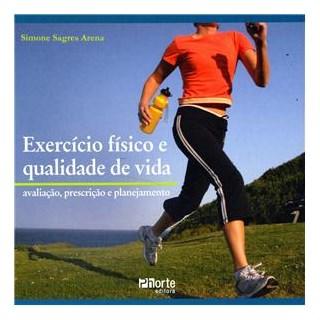 Livro - Exercício Físico e Qualidade de Vida - Avaliação, Prescrição e Planejamento - Arena