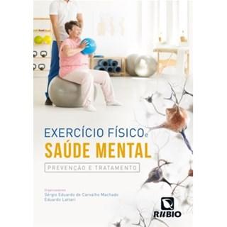 Livro - Exercício Físico e Saúde Mental – Prevenção e Tratamento - Machado