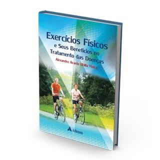 Livro - Exercício Físico e Seus Benefícios no Tratamento das Doenças - Vieira