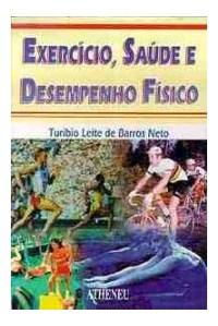 Livro Exercicio, Saude e Desempenho Fisico Neto