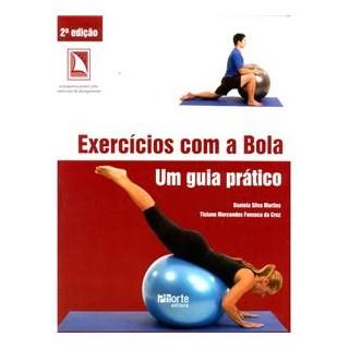 Livro - Exercícios com a Bola - Acompanha poster com exercícios de algongamento - Martins