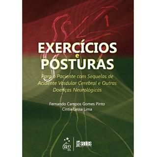 Livro - Exercícios.e Posturas para o Paciente com Sequelas de Acidente Vascular Cerebral Outras Doenças Neurológicas - Pinto
