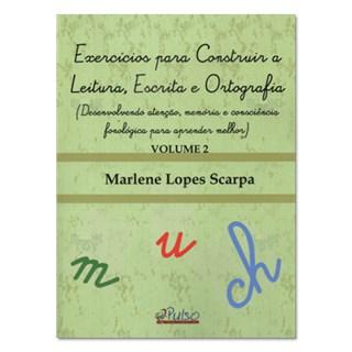Livro - Exercícios para Construir a Leitura Escrita e Ortografia - Scarpa