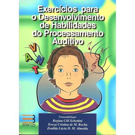 Livro - Exercícios Para o Desenvolvimento de Habilidades do Processamento Auditivo - Schettini