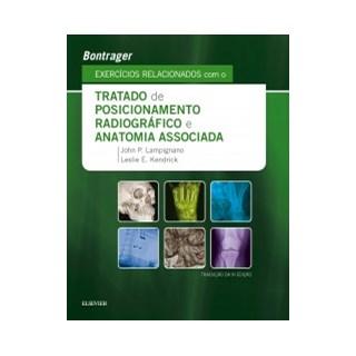 Livro - Exercícios Relacionados com o Tratado de Posicionamento Radiográfico e Anatomia Associada - Bontrager