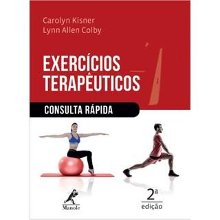 Livro - Exercícios Terapêuticos - Consulta Rápida - Kisner