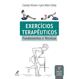 Livro - Exercícios Terapêuticos - Fundamentos e Técnicas - Kisner