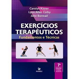Livro Exercícios Terapêuticos: Fundamentos e Técnicas - Kisner - Manole - Pré-Venda