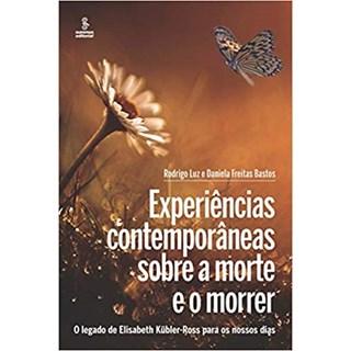Livro - Experiências Contemporâneas Sobre a Morte e o Morrer - Luz - Summus