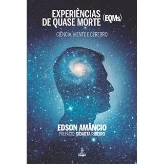Livro Experiências de Quase Morte (EQMs) - Amâncio - Summus