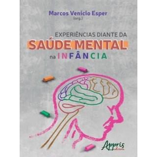 Livro - Experiências Diante da Saúde Mental na Infância - Esper - Appris