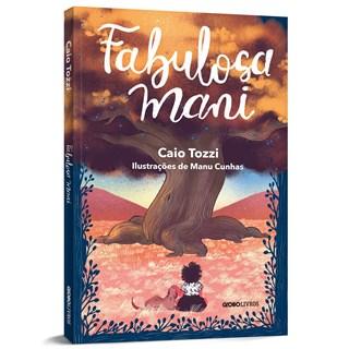 Livro Fabulosa Mani - Tozzi - Globo