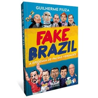 Livro Fake Brazil - Fiuza - Faro