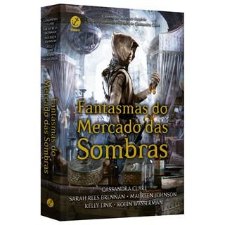 Livro Fantasmas do Mercado das Sombras - Clare - Galera