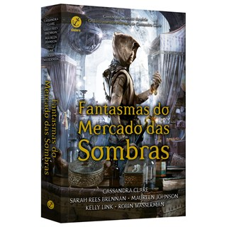 Livro - Fantasmas do Mercado das Sombras - Clare - Galera