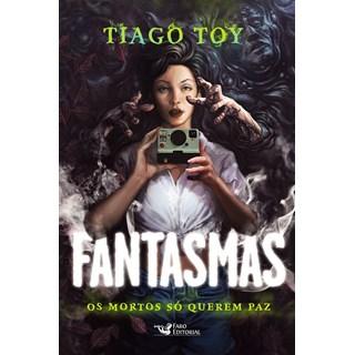 Livro Fantasmas os Mortos só Querem Paz - Toy - Faro - Pré-Venda