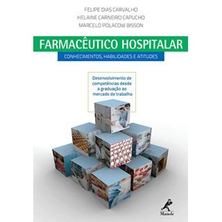 Livro - Farmacêutico Hospitalar - Conhecimentos, Habilidades e Atitudes - Bisson