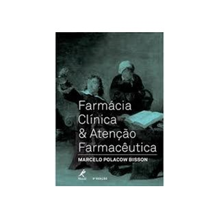 Livro - Farmácia Clínica Atenção Farmacêutica - Bisson