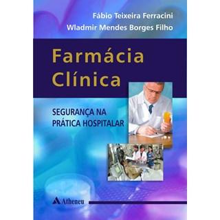 Livro - Farmácia Clínica - Segurança na Prática Hospitalar - Ferracini