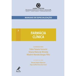 Livro - Farmácia clínica - Série Manuais de Especialização do Albert Einstein - Ferracini