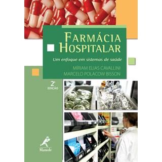 Livro - Farmácia Hospitalar - Um enfoque em sistemas de saúde - Bisson