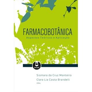 Livro - Farmacobotânica - Aspectos Teóricos e Aplicação - Monteiro