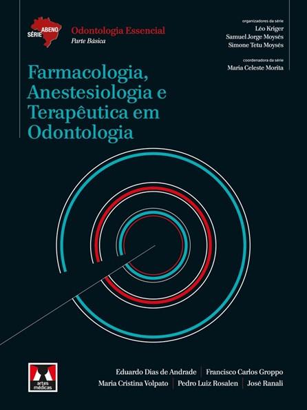 Livro - Farmacologia, Anestesiologia e Terapêutica em Odontologia - Série Abeno - Andrade